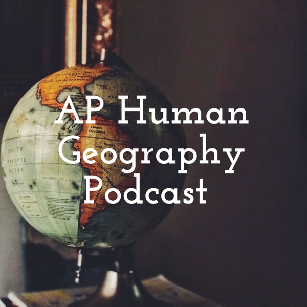 AP Human Geography Podcast