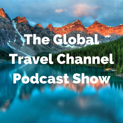 Global Travel Channel Podcast Show