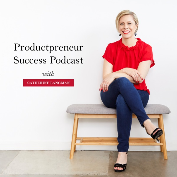 The Productpreneur Success Podcast