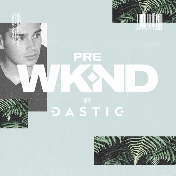 Pre WKND by Dastic