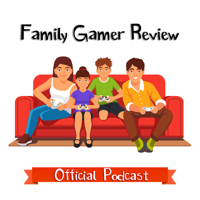 Family Gamer Review podcast