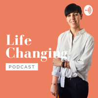 Life Changing Podcast podcast