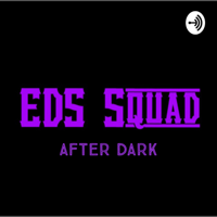 EDS Squad After Dark podcast