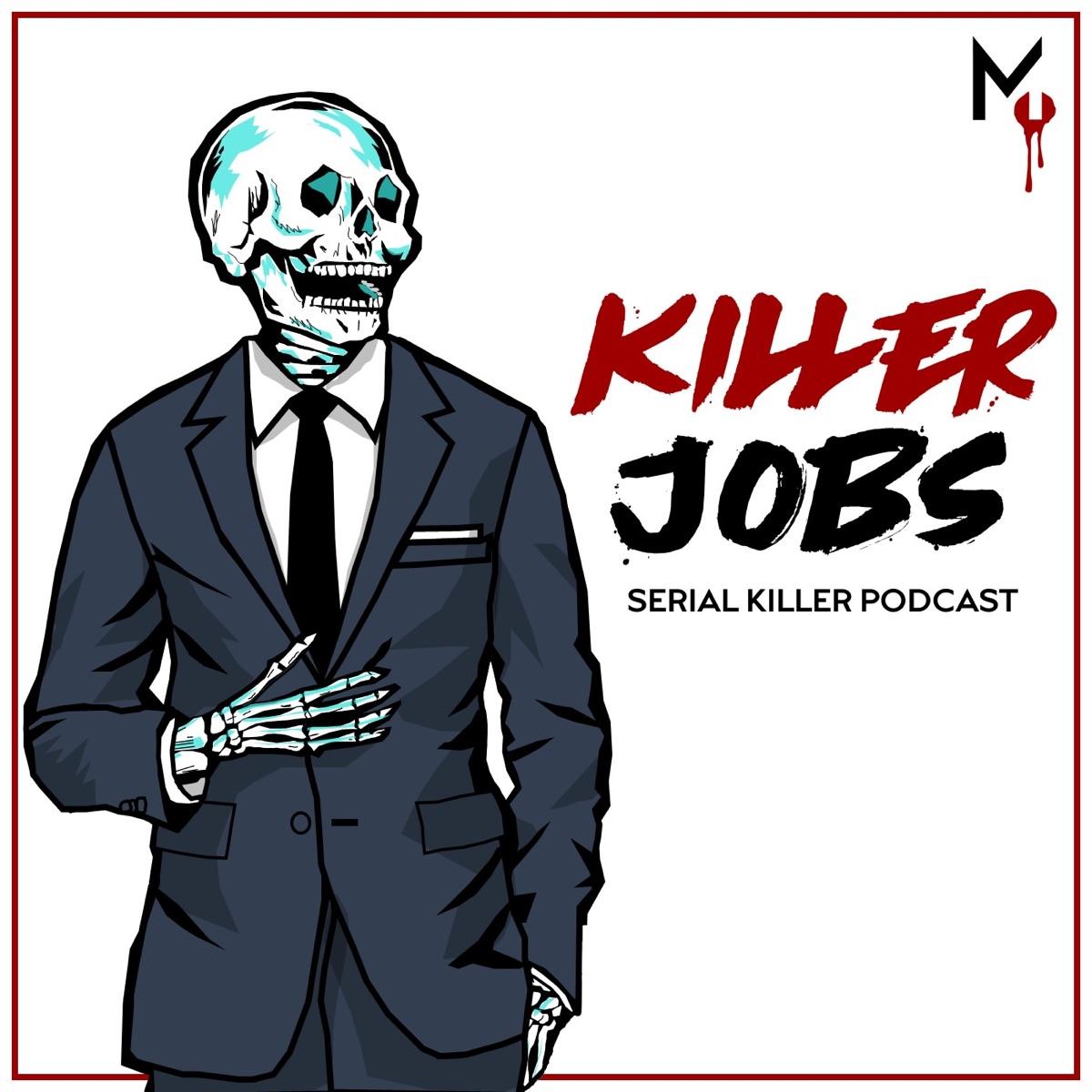 Killer Jobs: Serial Killer Podcast