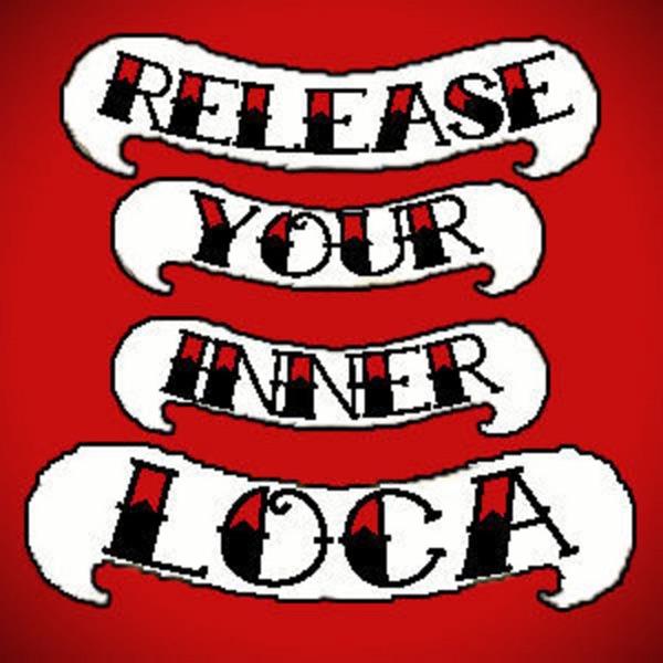 Release Your Inner Loca!
