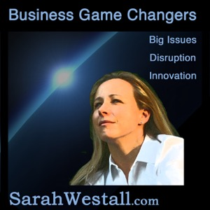 Business Game Changers with Sarah Westall