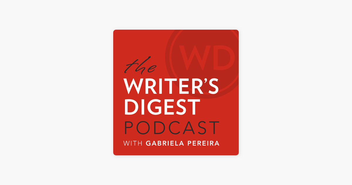 The Writer's Digest Podcast on Apple Podcasts