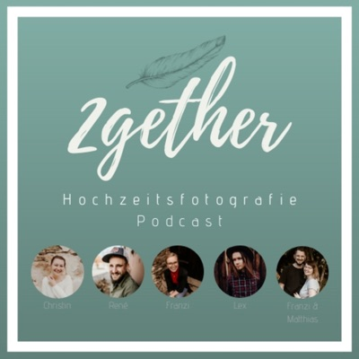 2Gether - Der Hochzeitsfotografie Podcast