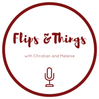 Flips and Things with Christian P. and Melanie P. podcast