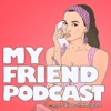 My Friend Podcast with Paige Elkington artwork