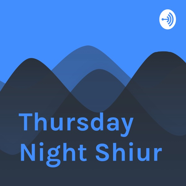 Thursday Night Shiur