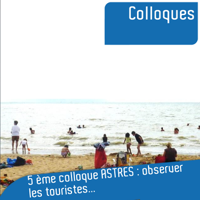 5e Colloque international ASTRES : Observer les touristes pour mieux comprendre les tourismes podcast