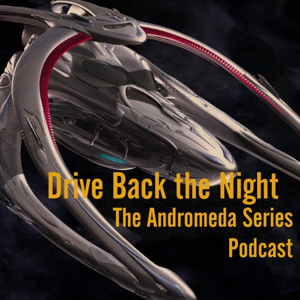 Drive Back the Night - The Andromeda Podcast