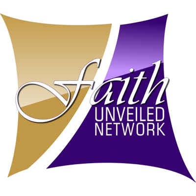 Faith Unveiled Network Podcasts