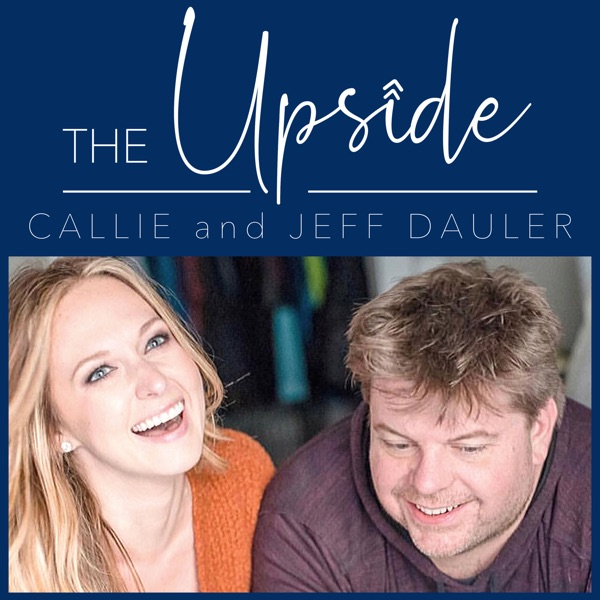 THE UPSIDE with Callie and Jeff Dauler