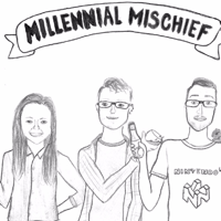 MillennialMischief podcast