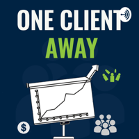 One Client Away podcast