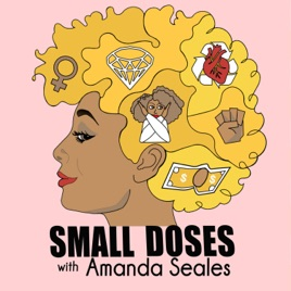 Small Doses with Amanda Seales on Apple Podcasts