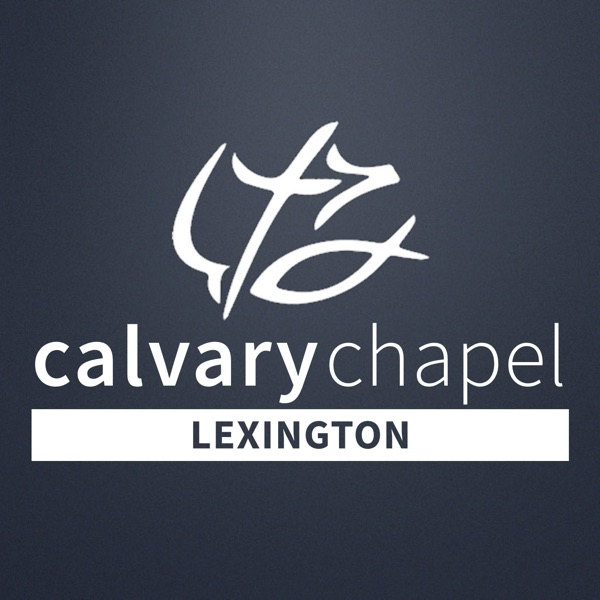 Calvary Chapel Lexington Podcast
