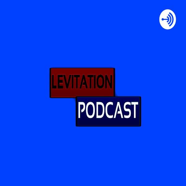 Levitation Podcast