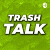 Trash Talk Podcast artwork