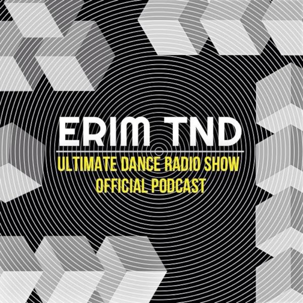 ERIM TND   Ultimate Dance Radio Show