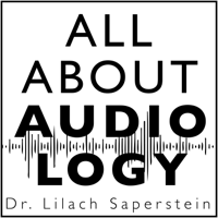 All About Audiology - Hearing Resources to Empower YOU podcast