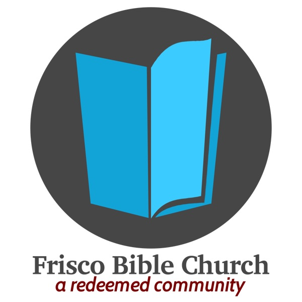 Frisco Bible Church- Sermons