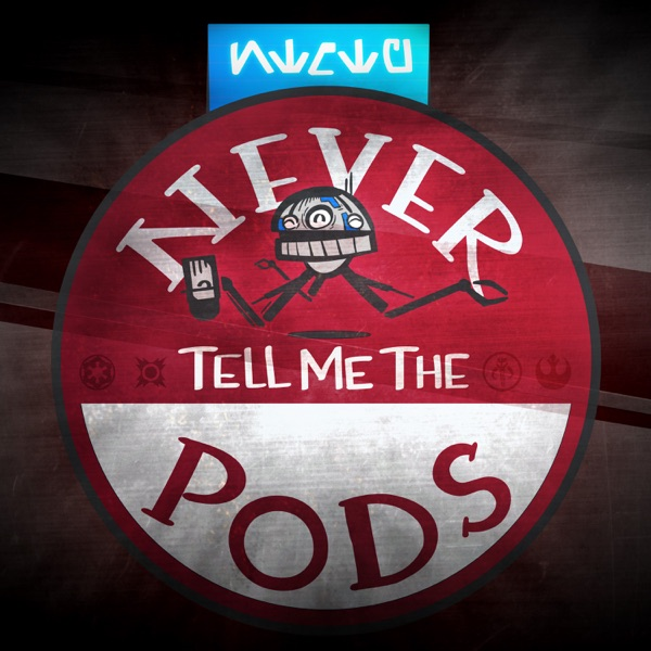 Never Tell Me the Pods