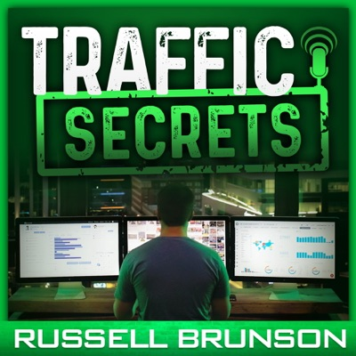 Traffic Secrets: The Underground Playbook for Filling Your Websites and Funnels with Your Dream Customers:Russell Brunson