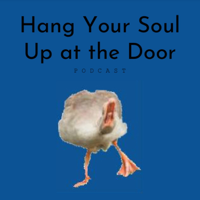 Hang Your Soul Up at the Door podcast