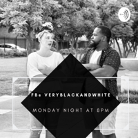 Very black and white talk podcast podcast