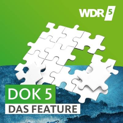 WDR 5 Dok 5 - das Feature:Westdeutscher Rundfunk