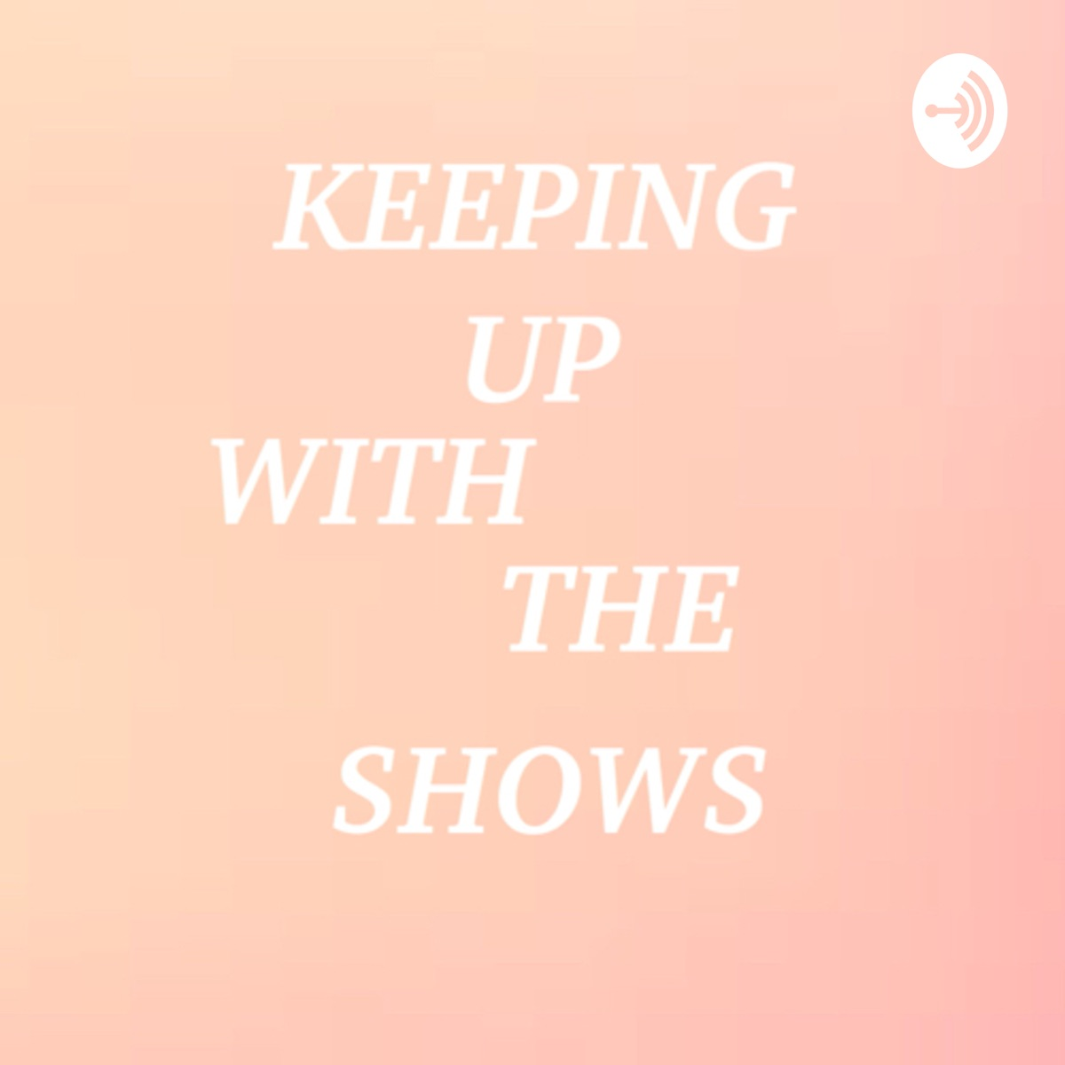 Keeping up With the Shows