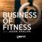 Business of Fitness with Jason Khalipa