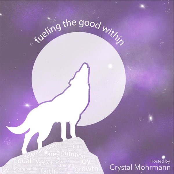 Fueling the Good Within Podcast