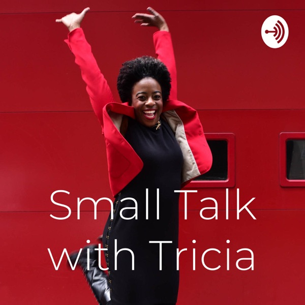 Small Talk with Tricia