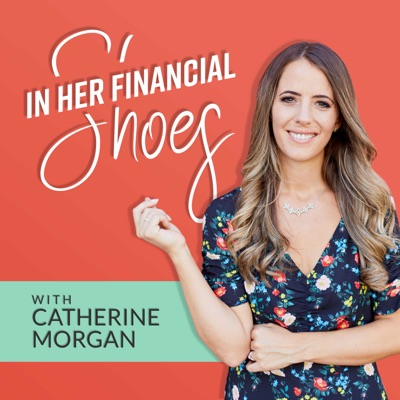 In Her Financial Shoes Podcast:Catherine Morgan