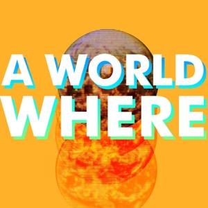 A World Where