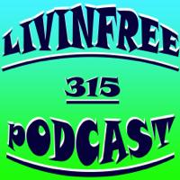 LivinFree315 Podcast