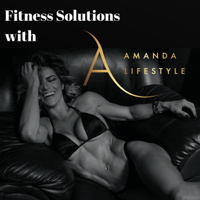 Fitness Solutions with Amanda Lifestyle podcast