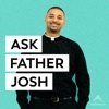 Ask Father Josh (Your Catholic Question and Answer Podcast) artwork