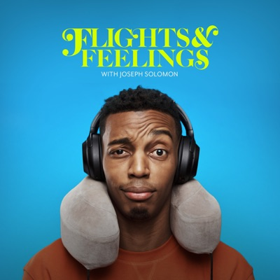 Flights & Feelings:Joseph Solomon