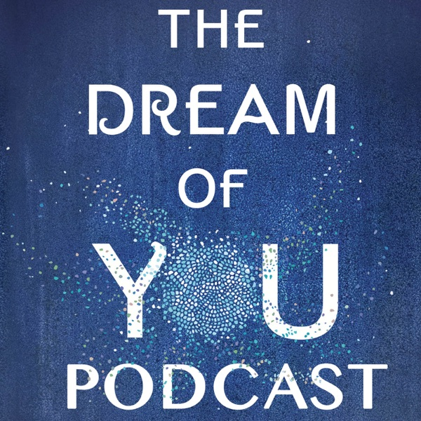 The Dream of You Podcast