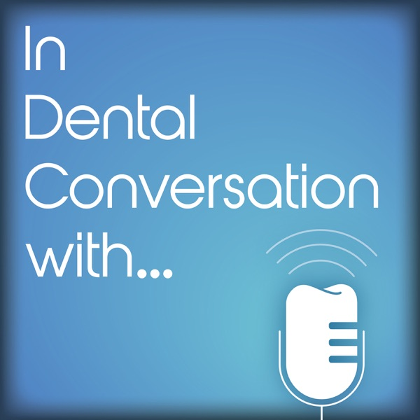 In Dental Conversation with...