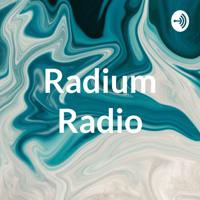 Radium Radio podcast