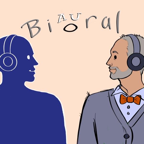 bioralbiaural's podcast