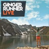 Ginger Runner LIVE artwork