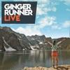 Ginger Runner LIVE artwork