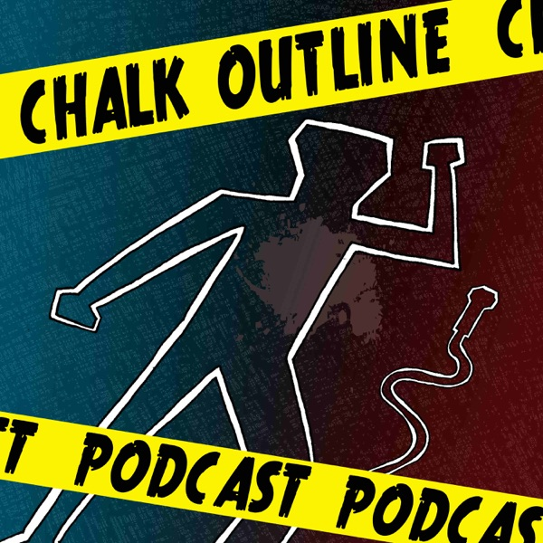 Chalk Outline: A True Crime Podcast